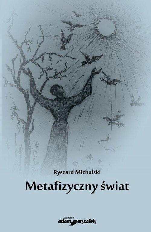 Metafizyczny świat Michalski Ryszard