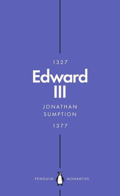 Edward III (Penguin Monarchs) JONATHAN SUMPTION
