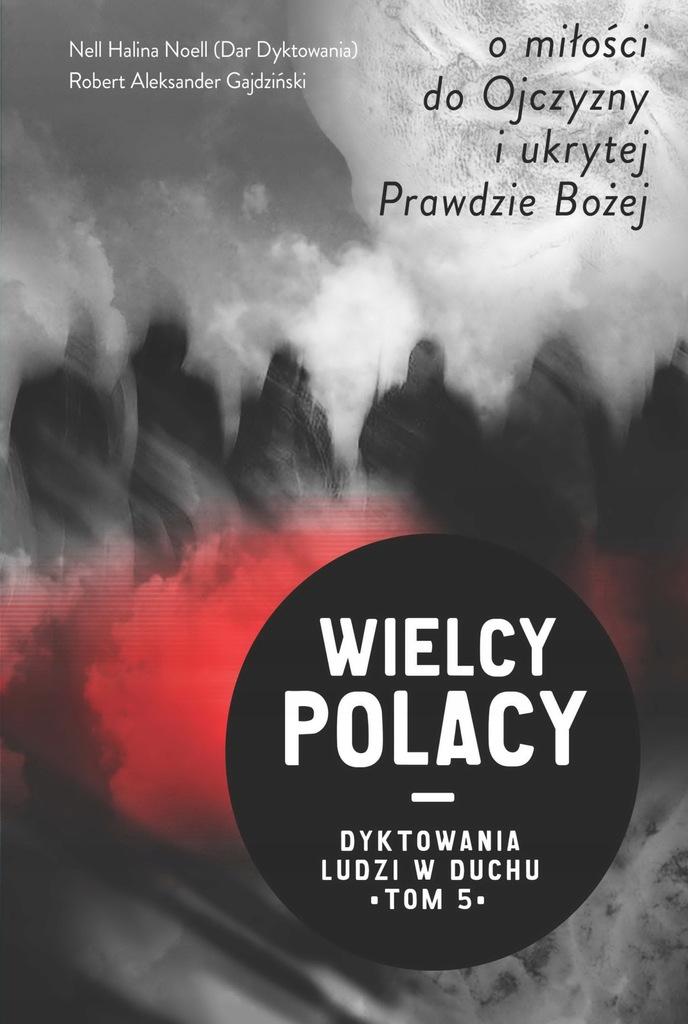 Tom 5: Wielcy Polacy - Dyktowania Ludzi w Duchu