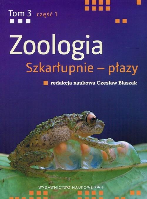 Zoologia Tom 3 Część 1 Szkarłupnie - płazy