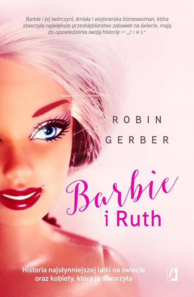 Barbie i Ruth. Historia... Robin Gerber