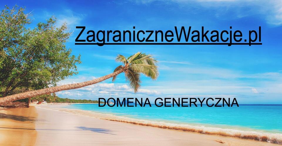 Domena generyczna zagranicznewakacje.pl