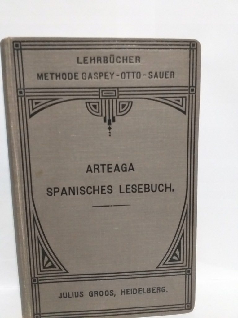 Fernando de Artega - Spanisches Lesebuch 1922
