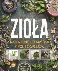 KSIĄŻKA Zioła. Naturalne lekarstwa z pól i ogrodów
