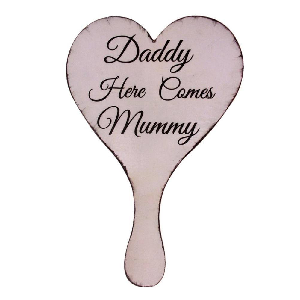 Handheld Daddy Here Comes Mummy Wedding Sign Druhn