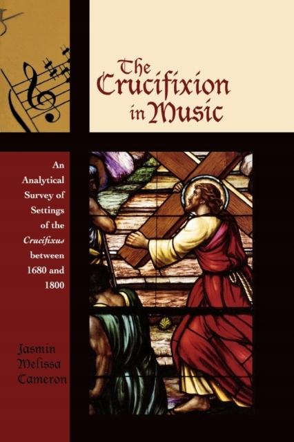The Crucifixion in Music JASMIN MELISSA CAMERON
