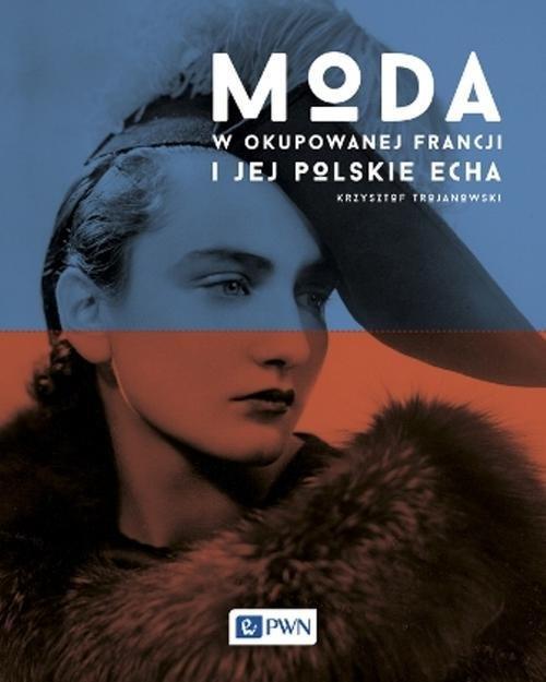 Moda w okupowanej Francji i jej polskie echa