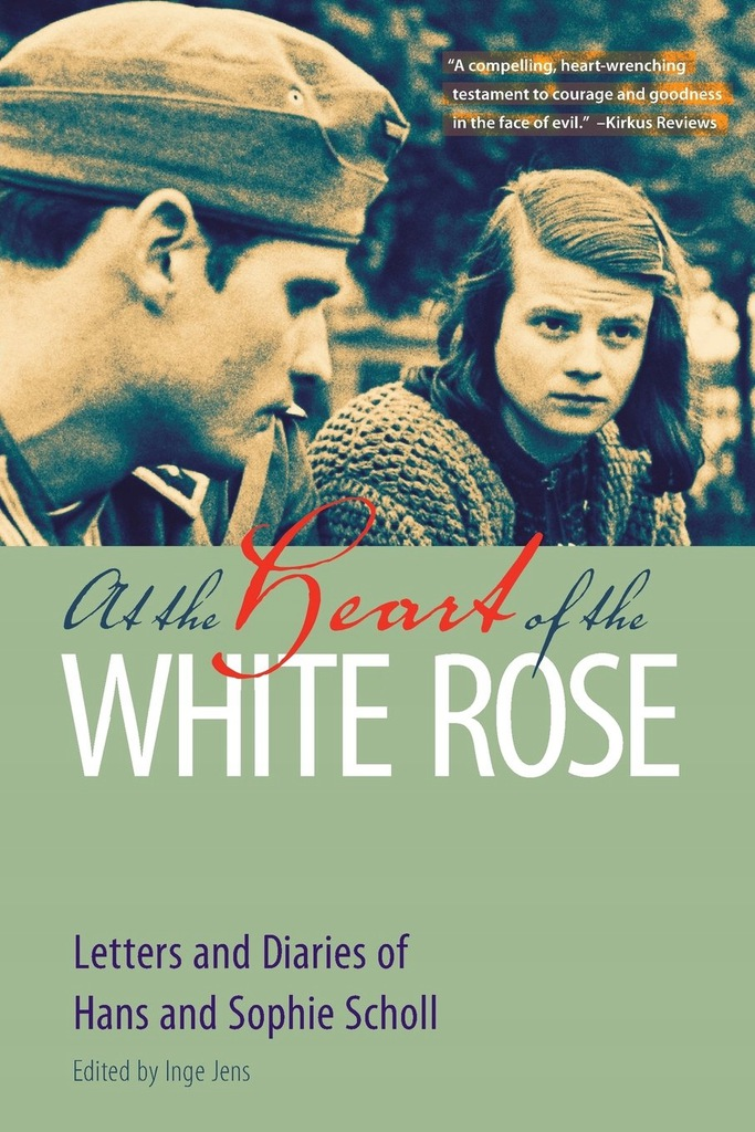 Hans Scholl - At the Heart of the White Rose Lette