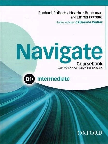 NAVIGATE INTERMEDIATE B1+ COURSEBOOK WITH DVD...