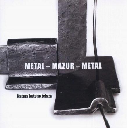 Metal Ryszard Agnieszka Mazur Metaloplastyka