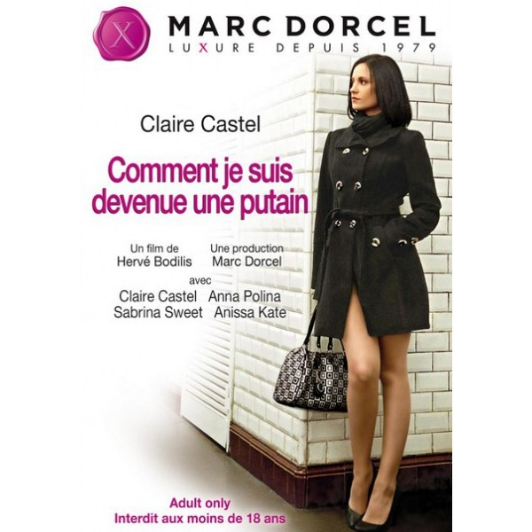 DVD Marc Dorcel - Claire Castel: How I Became a Wh
