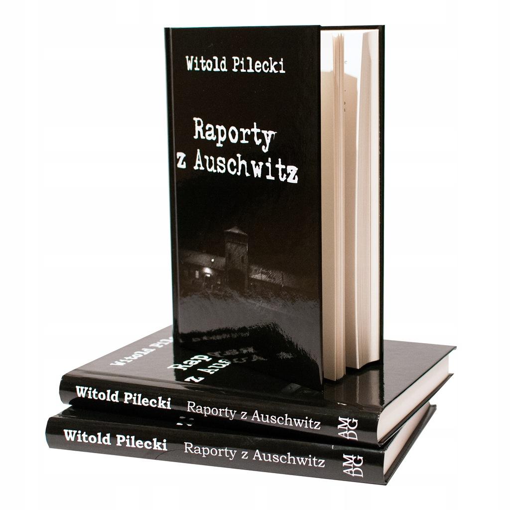 Witold Pilecki, Raporty z Auschwitz, Wyd. AMDG