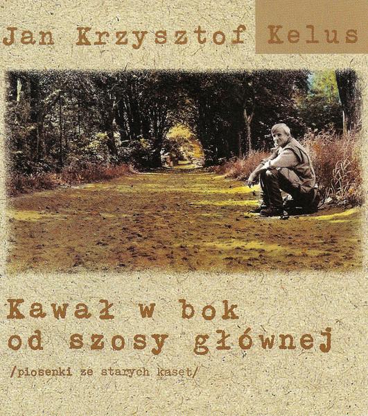 Jan Krzysztof Kelus Kawał W Bok Od Szosy [KASETA]