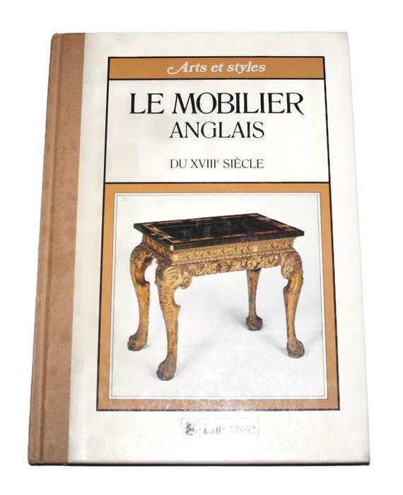 LE MOBILIER ANGLAIS DU XVIII SIECLE A. Ponte 1986