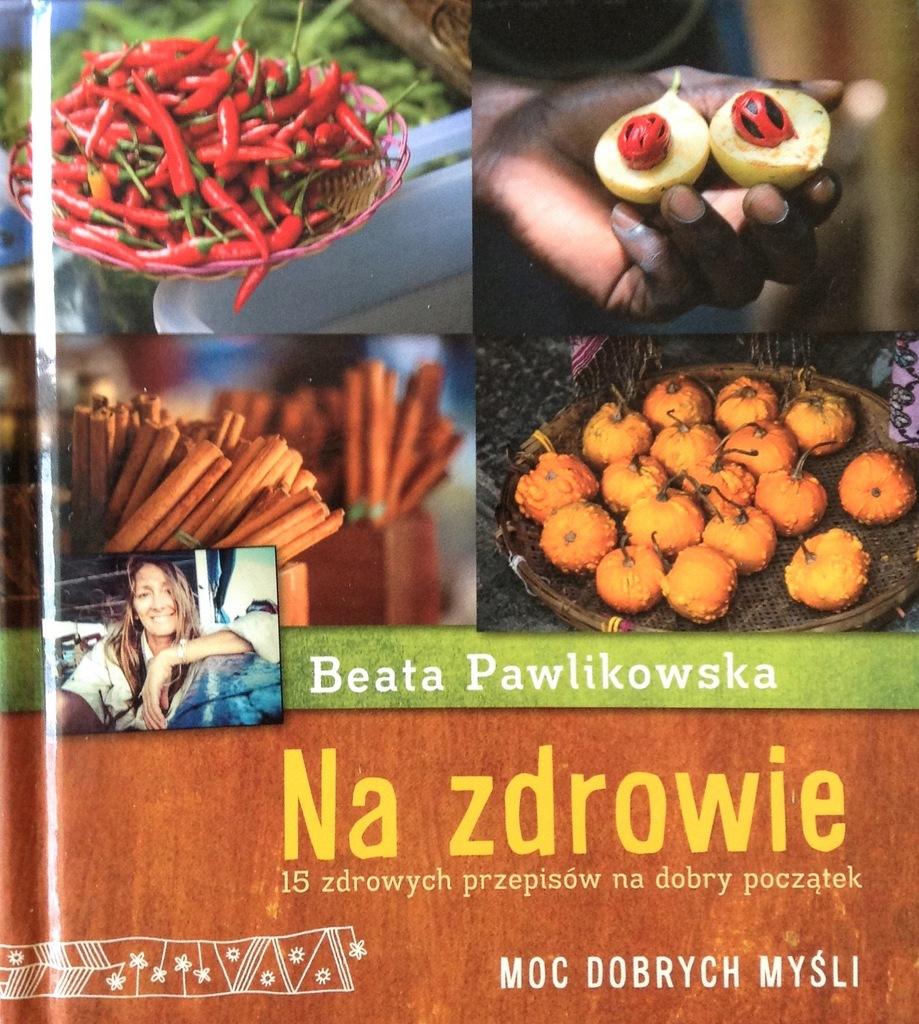 Pawlikowska - Na zdrowie 15 zdrowych przepisów