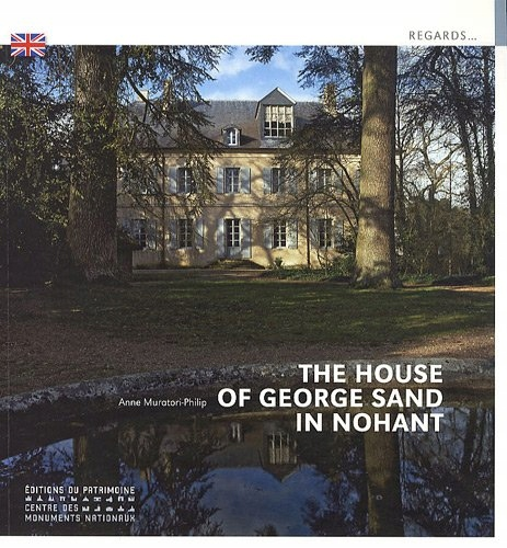 Anne Muratori-Philip - The House of George Sand in