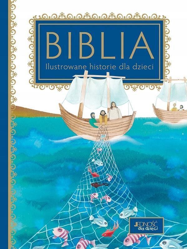 BIBLIA. ILUSTROWANE HISTORIE DLA DZIECI