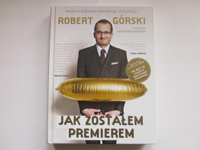 Robert Górski 'Jak zostałem premierem'