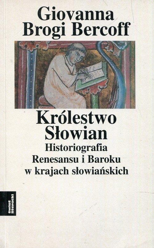 Królestwo Słowian Historiografia Renesansu Baroku