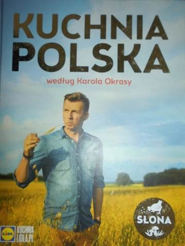 Kuchnia Polska Wg Karola Okrasy Karol Okrasa 9964110930 Oficjalne Archiwum Allegro