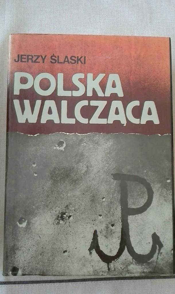 Jerzy Ślaski Polska Walcząca