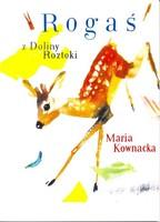 ROGAŚ Z DOLINY ROZTOKI - KOWNACKA MARIA