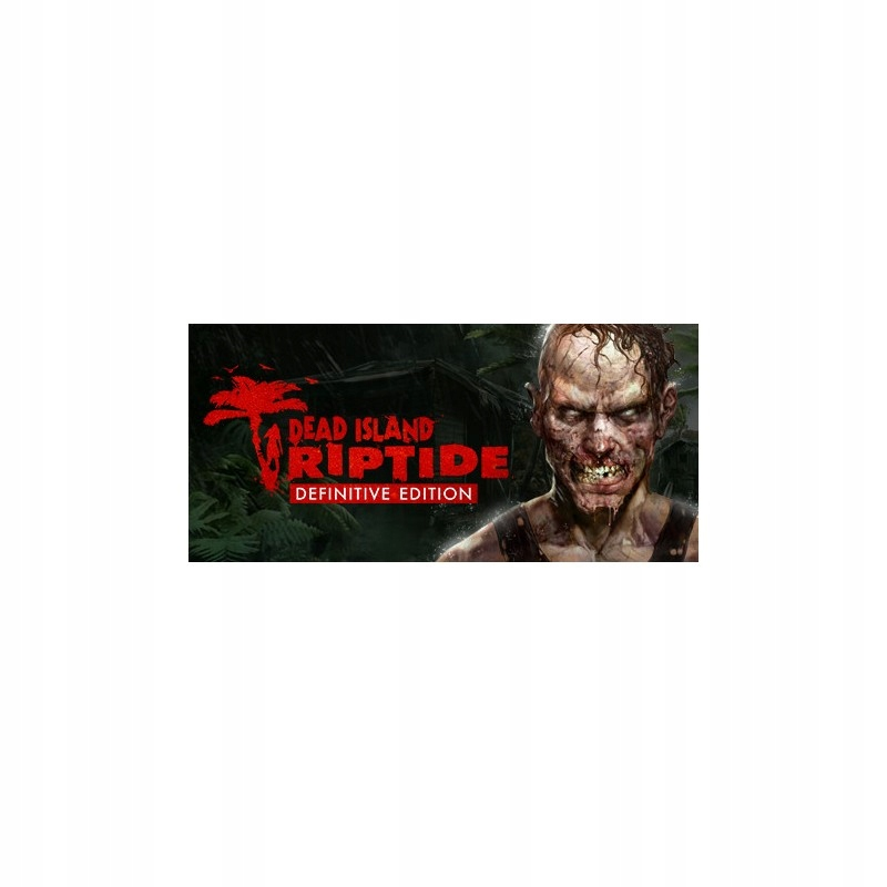 Dead Island Riptide Definitive Edition STEAM Autom