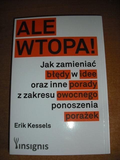 ALE WTOPA! – ERIK KESSELS