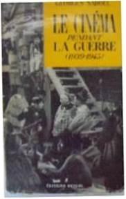 Le Cinema pendant la Guerre - G. Sadoul