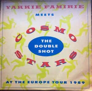 Yakkie Famirie Meets Cosmo Stars - The Double Shot