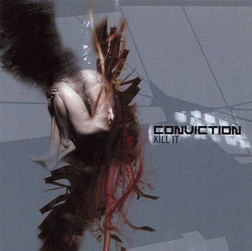 CONVICTION: KILL IT [CD]