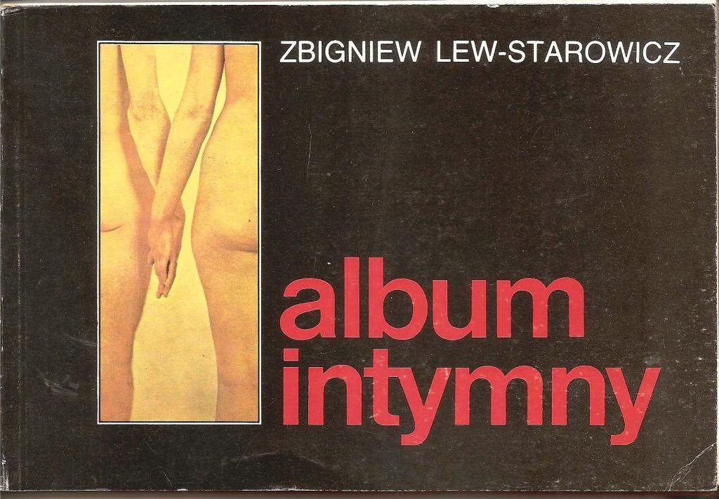 Album intymny - Zbigniewa Lwa Starowicza
