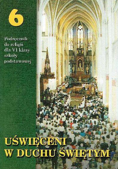 Uświęceni w Duchu Świętym kl. 6 podręcznik 2