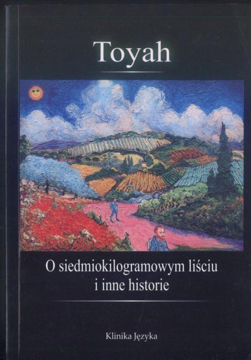 Toyah - O siedmiokilogramowym liściu