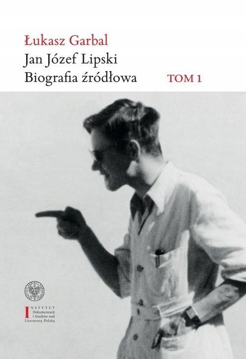 Jan Józef Lipski Biografia źródłowa Garbal Łukasz