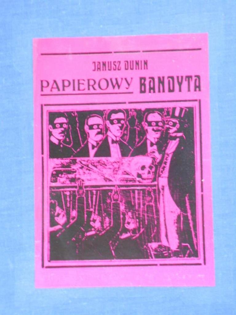 Janusz Dunin Papierowy bandyta