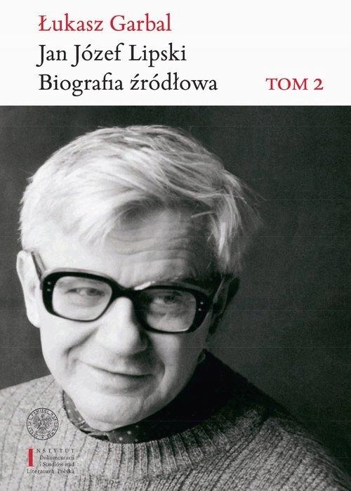 Jan Józef Lipski Biografia źródłowa. Garbal Łukasz