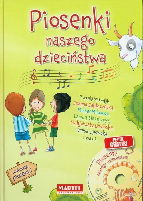 Piosenki naszego dzieciństwa + CD Praca zbiorowa