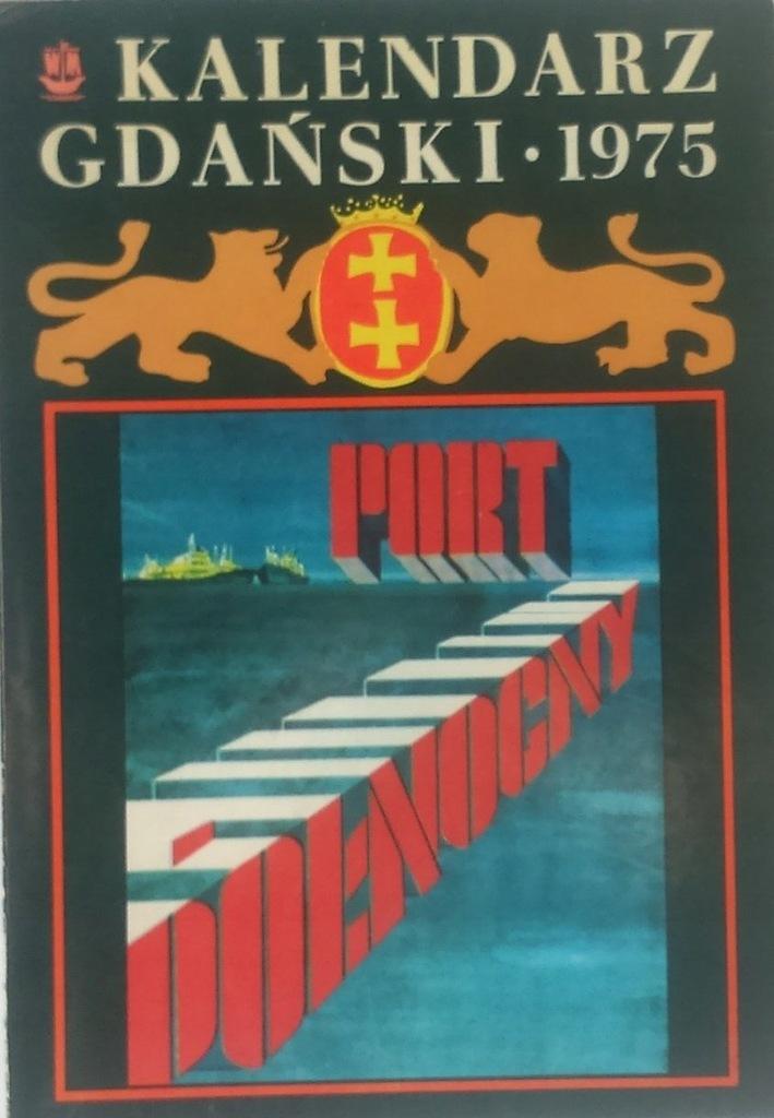 KALENDARZ GDAŃSKI 1975 WYDAWNICTWO MORSKIE 1974