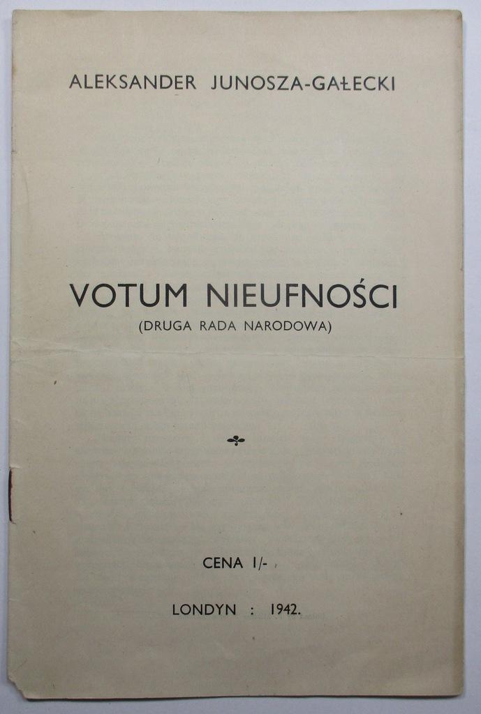 Votum nieufności, Junosza-Gałecki, Londyn 1942