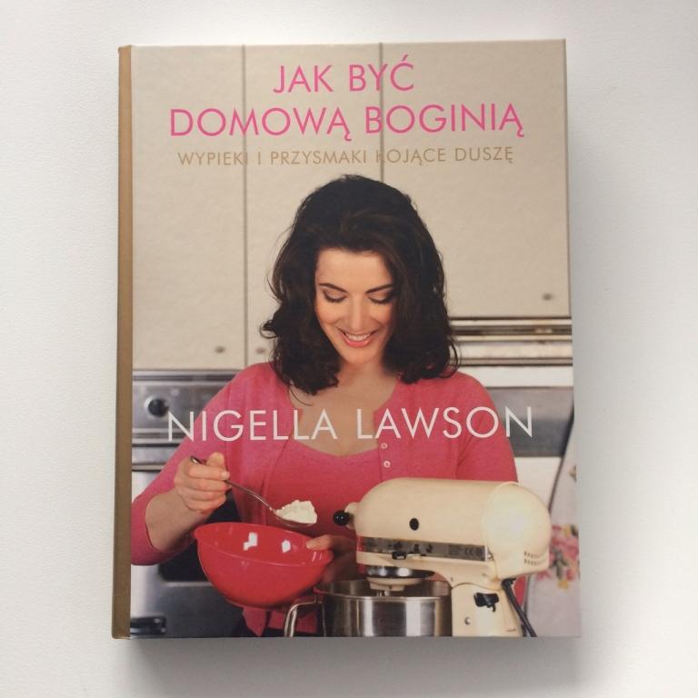 Jak być domową boginią Nigella Lawson nowa