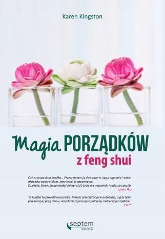 MAGIA PORZĄDKÓW Z FENG SHUI, KAREN KINGSTON