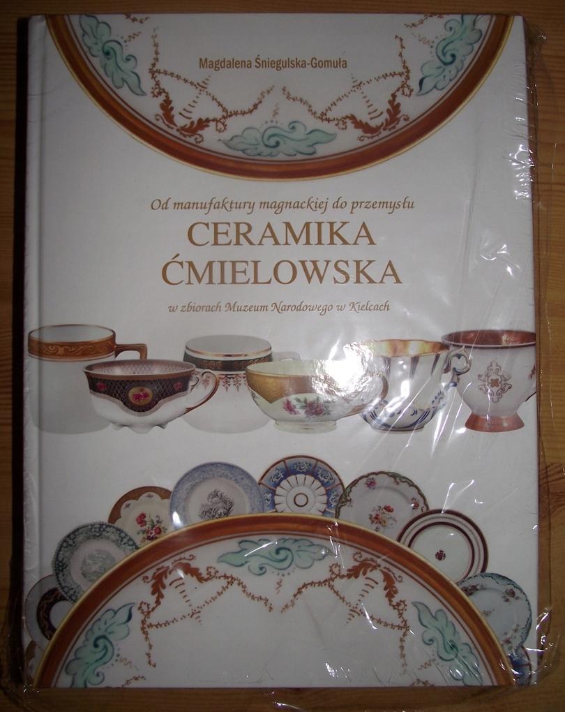 CERAMIKA ĆMIELOWSKA-OD MANUFAKTURY MAGNACKIEJ DO..