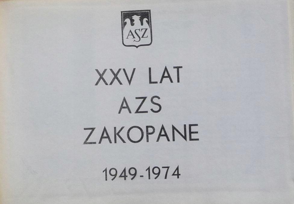 XXV LAT AZS ZAKOPANE 1949-1974