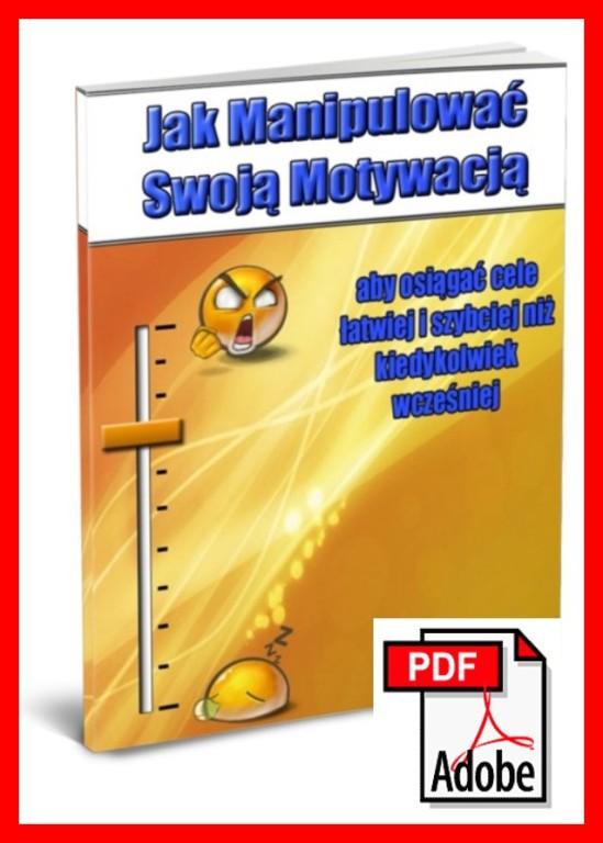 Jak Manipulować Swoją Motywacją EBOOK PDF