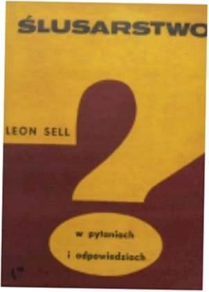 Ślusarstwo - Leon Sell