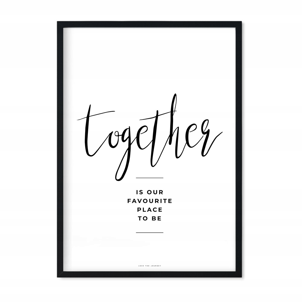 Plakat together is our favourite place to be 30x40