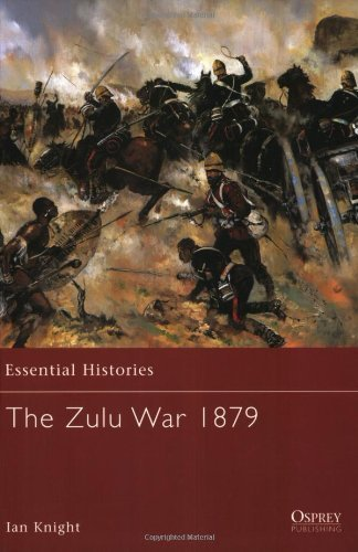 Ian Knight - The Zulu War 1879 (Essential Historie