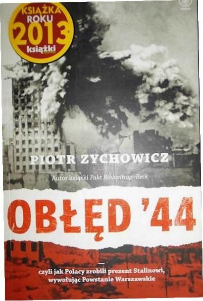 Obłęd '44 - Piotr Zychowicz