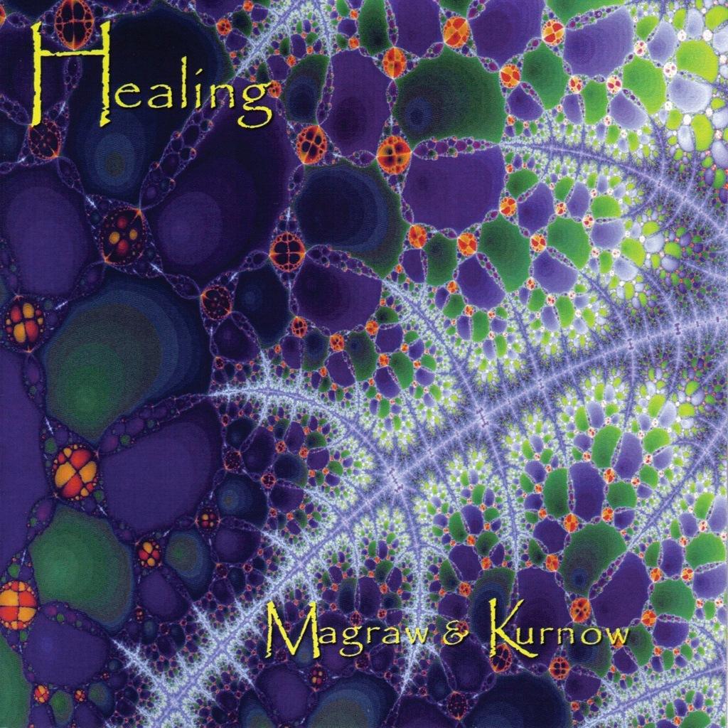 Bruce Kurnow Dean Magraw - Healing